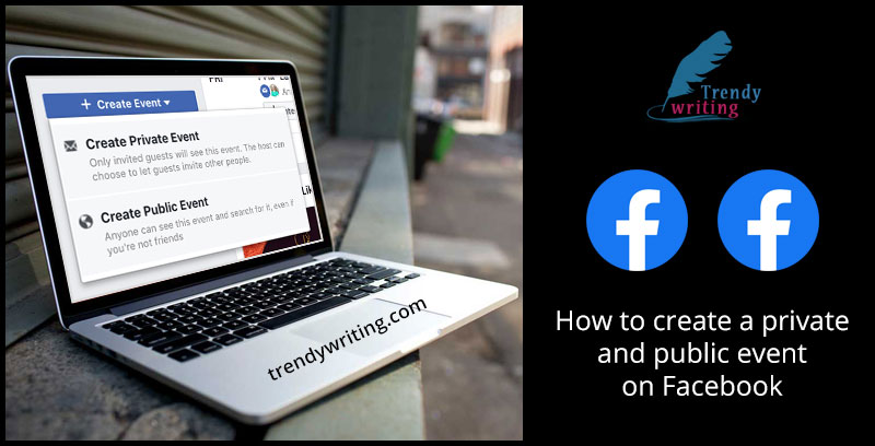How to create a private and public event on Facebook