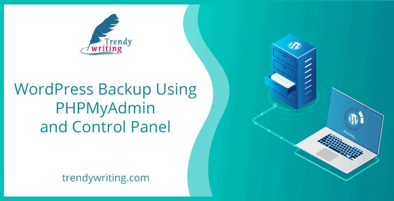 WordPress Backup Using PHPMyAdmin and Control Panel